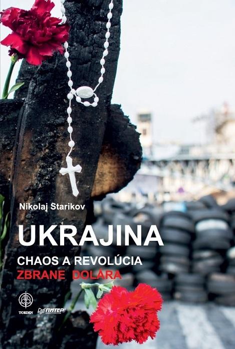 Ukrajina: Chaos a revolúcia - zbrane dolára