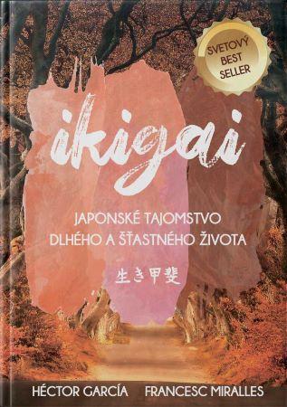 Ikigai - Japonské tajomstvo dlhého a šťastného života