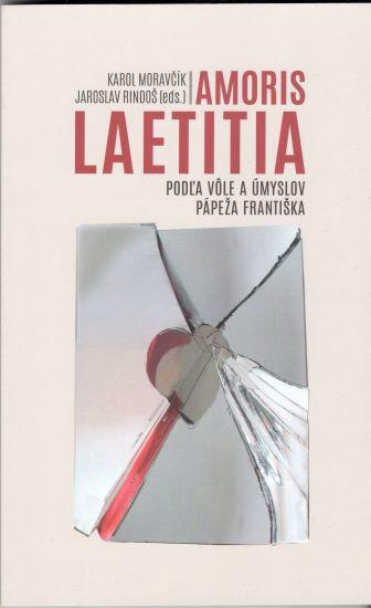 Amoris Laetitia - Podľa vôle a úmyslov Pápeža Františka