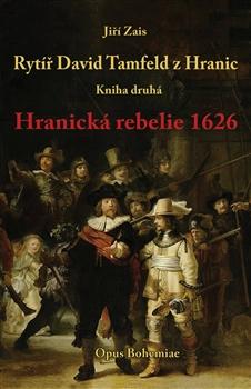 Rytíř David Tamfeld z Hranic - Kniha druhá. Hranická rebelie 1626
