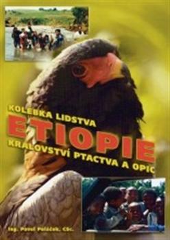 Etiopie - Kolébka lidstva, království ptactva a opic