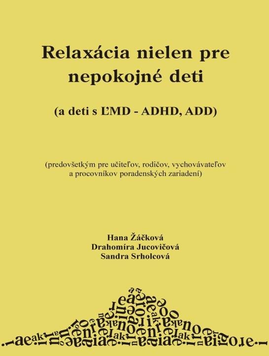 Relaxácia nielen pre nepokojné deti - a deti s ĽMD - ADHD, ADD