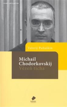 Michail Chodorkovskij - Vězeň ticha