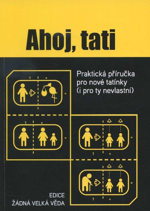 Ahoj, tati - praktická příručka pro nové tatínky (i pro ty nevlastní)