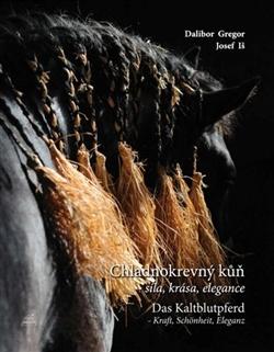 Chladnokrevný kůň - síla, krása, elegance