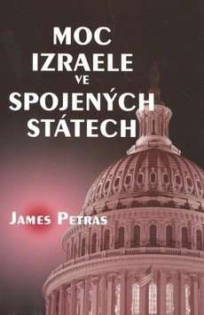 Kniha: Moc Izraele ve Spojených státech (James Petras)
