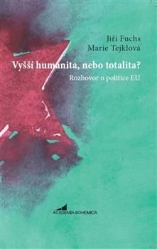 Vyšší humanita, nebo totalita? - Rozhovor o politice EU