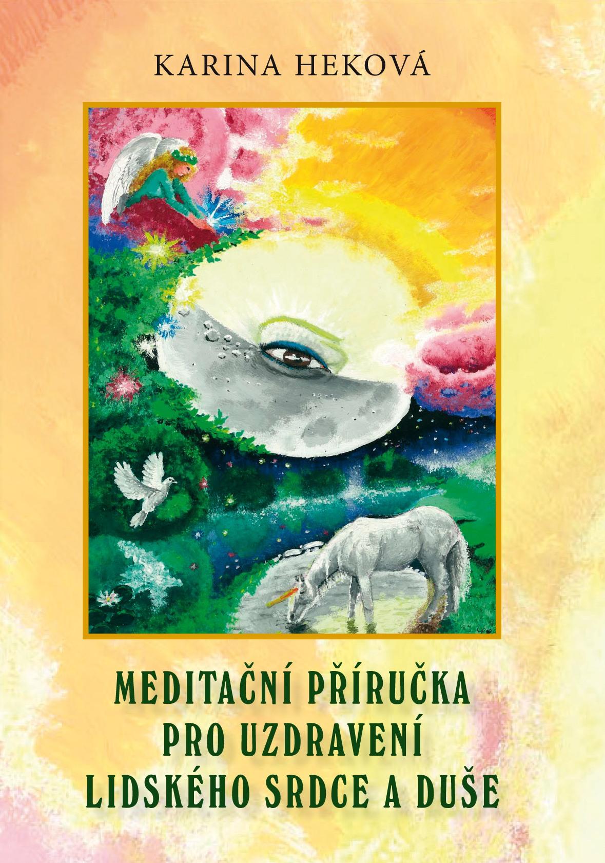 Meditační příručka pro uzdravení lidského srdce a duše