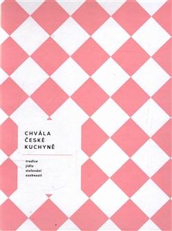 Chvála české kuchyně - bible české gastronomie