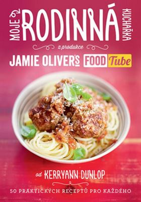 "Moje rodinná kuchařka - Z produkce ""Jamie Oliver`s FOOD Tube"""