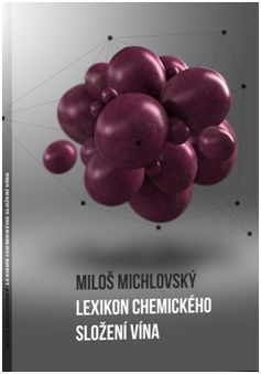 Lexikon chemického složení vína - Příručka praktického vinaře
