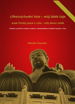 (Jiho)východní Asie - můj šálek čaje - aneb Činský jazyk a rýže - můj denní chléb