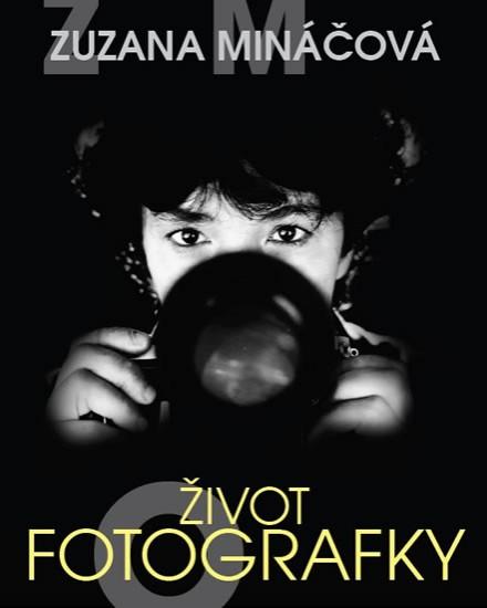 Život fotografky - Zuzana Mináčová