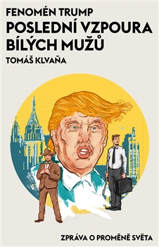Fenomén Trump - poslední vzpoura bílých mužů