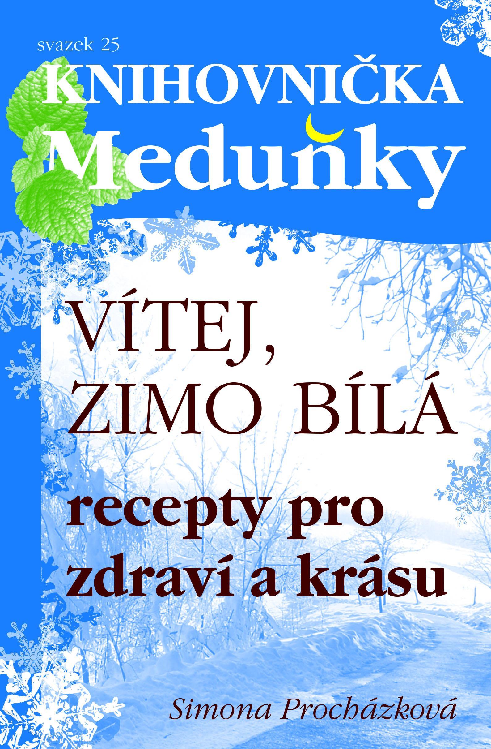 Vítej, zimo bílá - Recepty pro zdraví a krásu - svazek 25