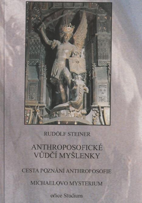 Anthroposofické vůdčí myšlenky - Cesta poznání anthroposofie/Michaelovo mysterium