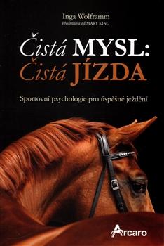 Čistá mysl: čistá jízda - Sportovní psychologie pro úspěšné ježdění