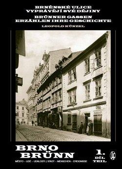 Brněnské ulice vyprávějí své dějiny 1.díl - Brünner Gassen erzählen ihre Geschichte 1.Teil