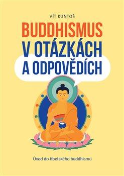 Buddhismus v otázkách a odpovědích - Úvod do tibetského buddhismu