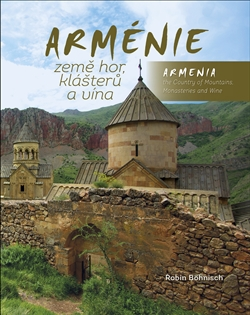 Arménie země hor, klášterů a vína - Armenia the Country of Mountains, Monasteries and Wine