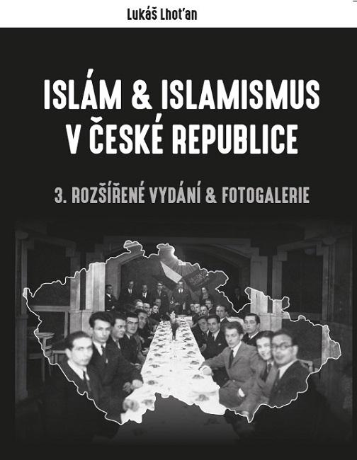 Islám a islamismus v České republice (3. rozšířené vydání & fotogalerie)