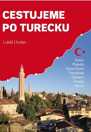 Cestujeme po Turecku - Kemer, Phaselis, Myra (Demre), Pamukkale, Olympos, Antalya, Alanya