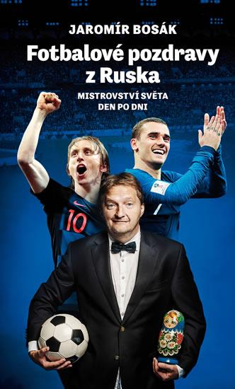 Fotbalové pozdravy z Ruska - Mistrovství světa den po dni