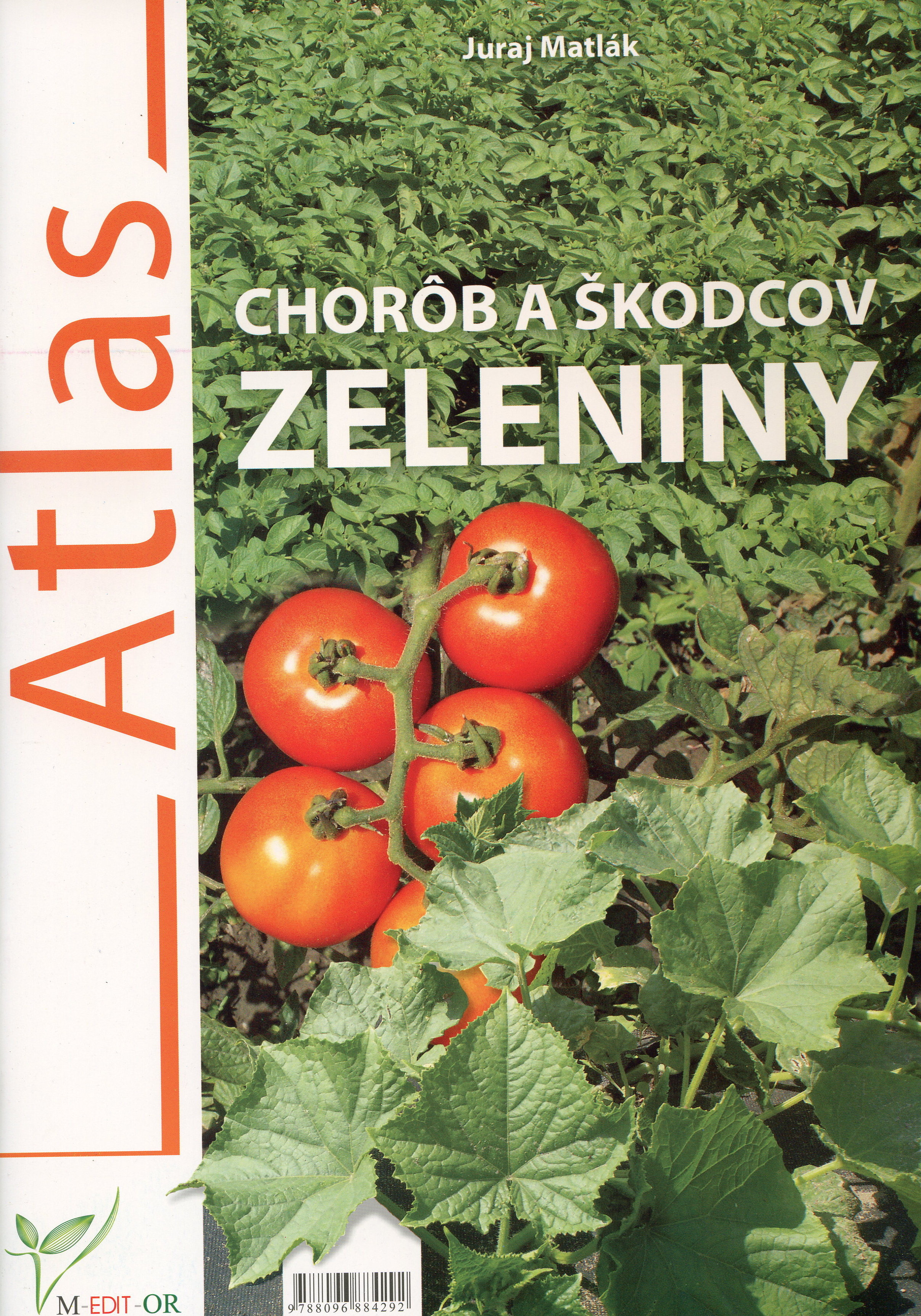 Atlas chorôb a škodcov zeleniny - 2009