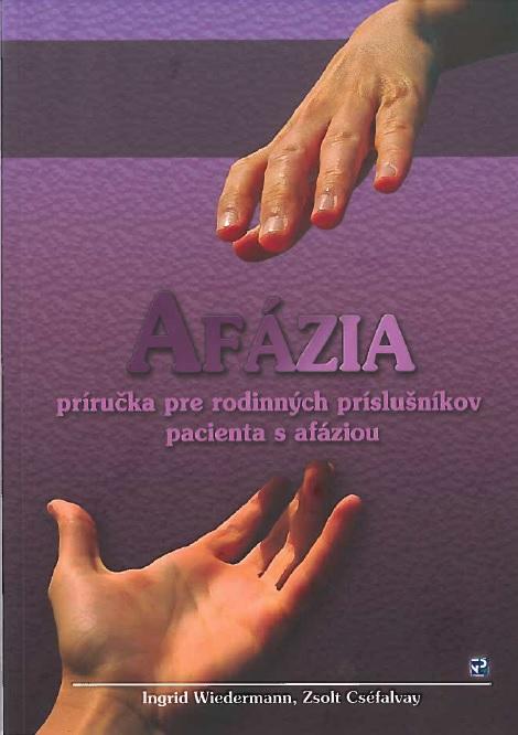 Afázia - príručka pre rodinných príslušníkov pacienta s afáziou + CD