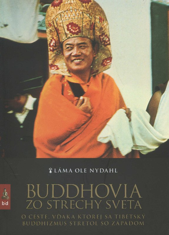 Buddhovia zo strechy sveta - O ceste, vďaka ktorej sa tibetský buddhizmus stretol so západom