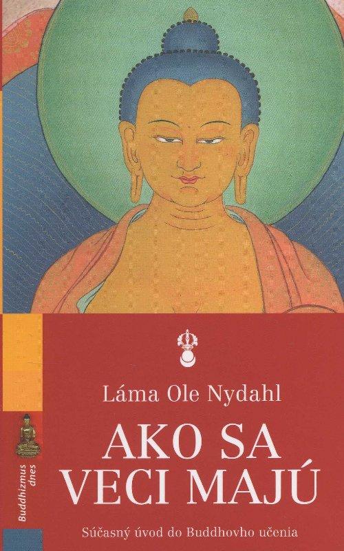 Ako sa veci majú - Súčaasný úvod do Buddhovho učenia