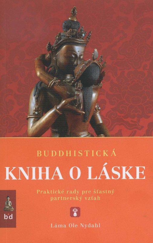 Buddhistická kniha o láske - Praktické rady pre šťastný vzťah
