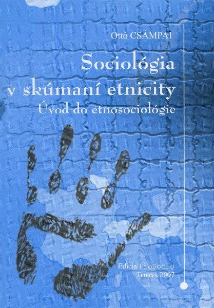 Sociológia v skúmaní etnicity - úvod do etnosociológie