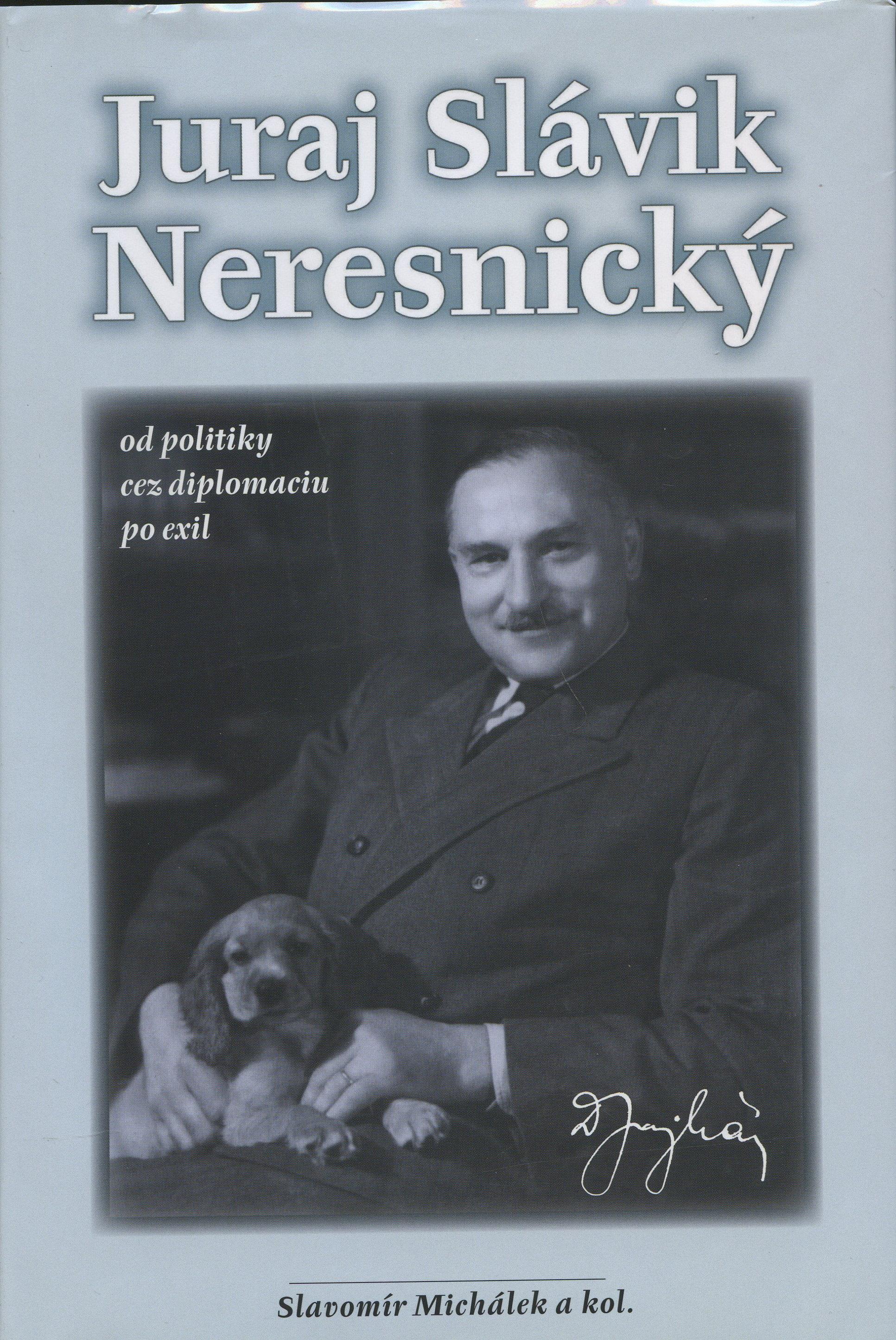 Juraj Slávik Neresnický - od politiky cez diplomaciu po exil