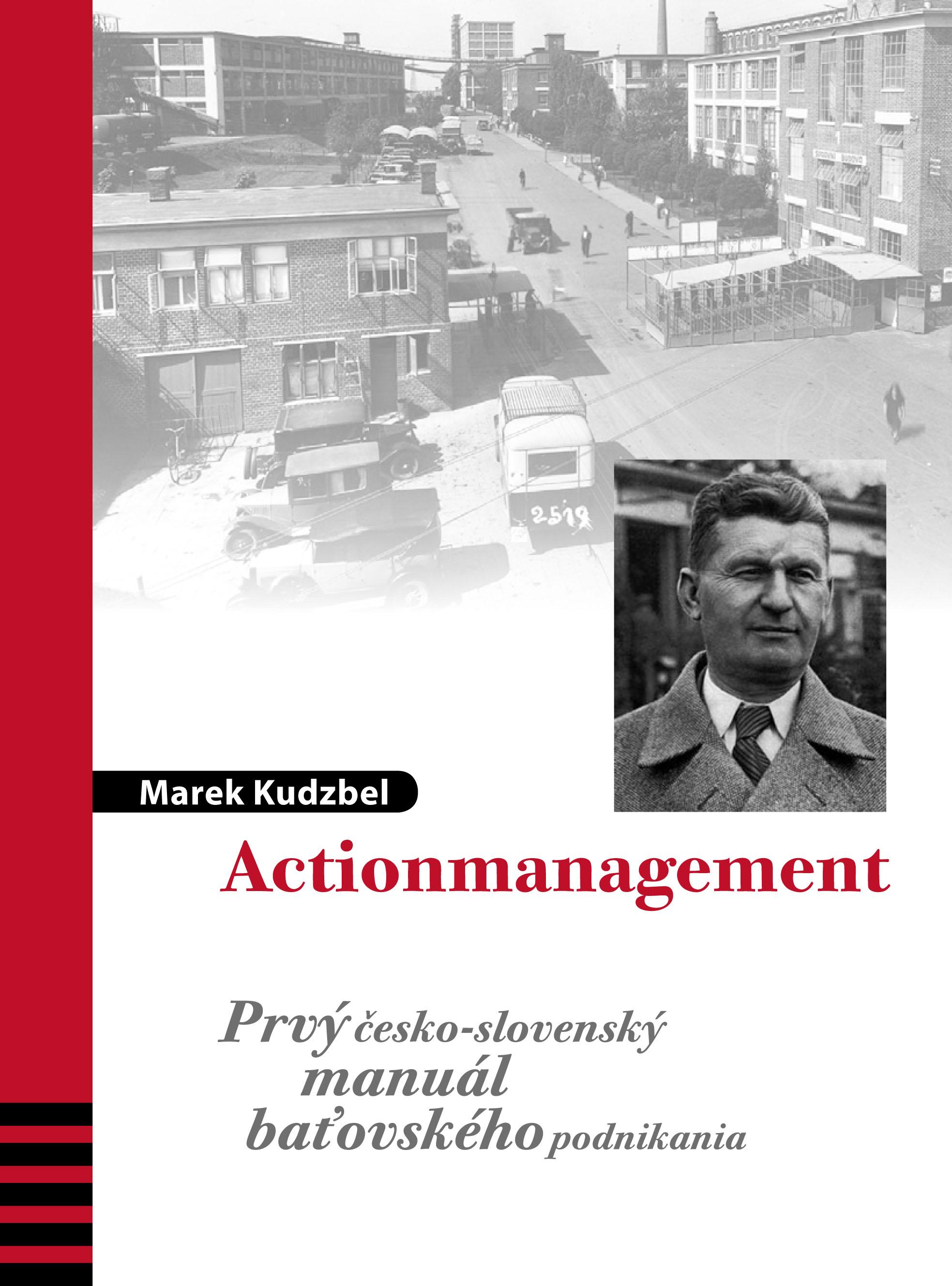 Actionmanagement - Prvý česko-slovenský manuál Baťovského podnikania