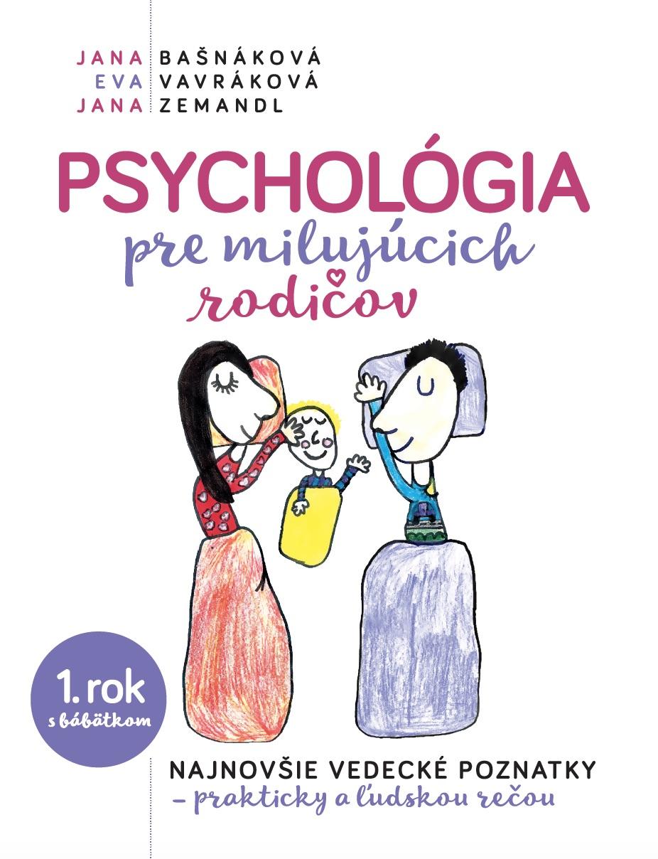Psychológia pre milujúcich rodičov - 1. rok s bábatkom - najnovšie vedecké poznatky - prakticky a ľudskou rečou
