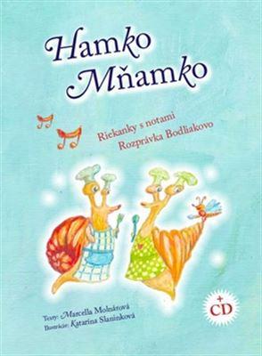 Hamko Mňamko + CD - Riekanky s notami, Rozprávka Bodliakovo