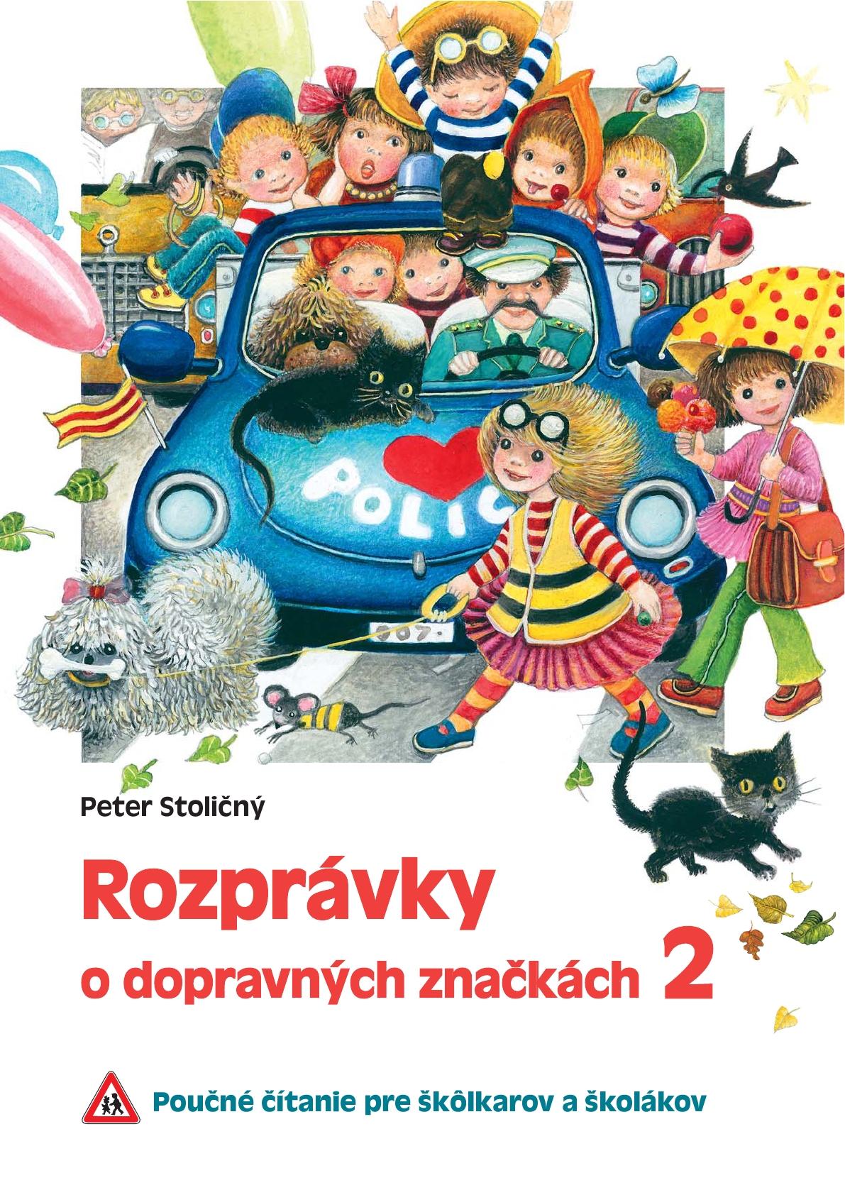 Rozprávky o dopravných značkách 2 - Poučné čítanie pre škôlkarov a školákov