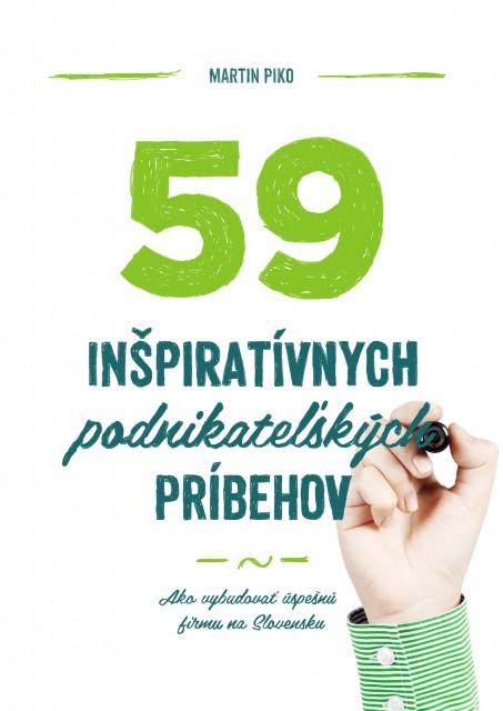 59 inšpiratívnych podnikateľských príbehov - Ako vybudovať úspešnú firmu na Slovensku