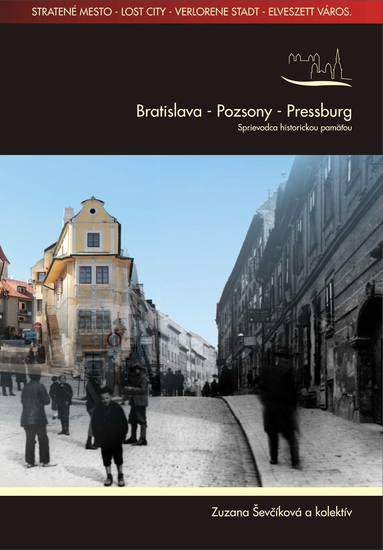 Bratislava - Pozsony - Pressburg - Sprievodca historickou pamäťou