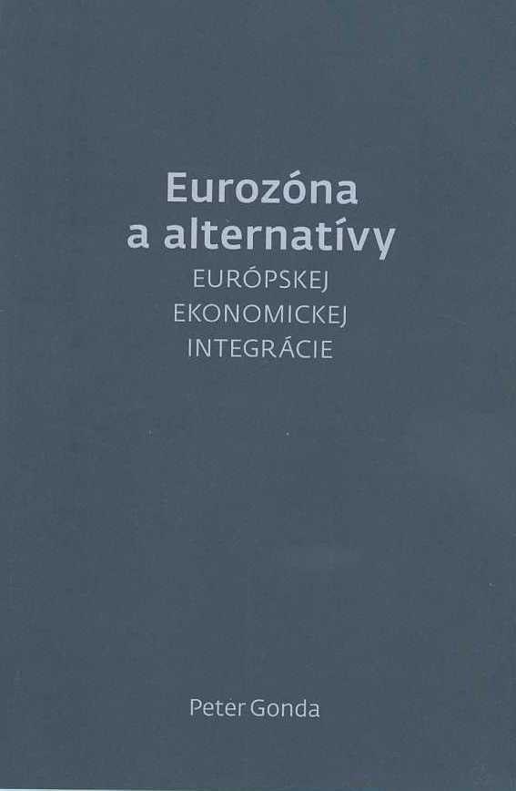 Eurozóna a alternatívy - európskej ekonomickej integrácie