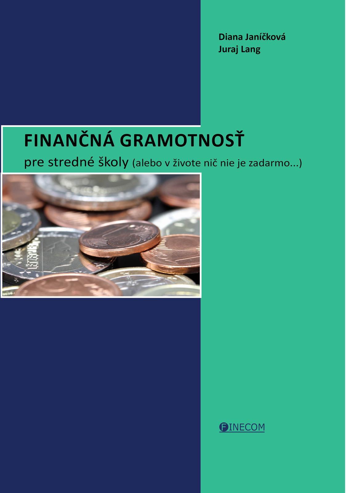 Finančná gramotnosť pre stredné školy - alebo v živote nič nie je zadarmo...