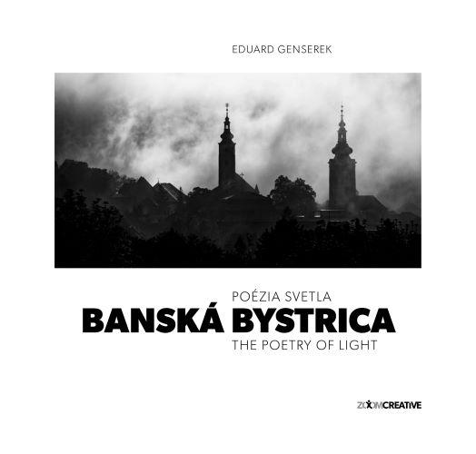 Banská Bystrica / Poézia svetla / The Poetry of Light