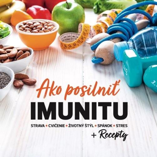 Ako posilniť IMUNITU + Recepty - strava-cvičenie-životný štýl-spánok-stres