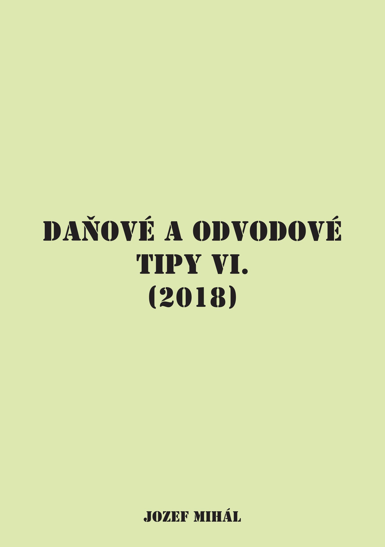 Daňové a odvodové tipy VI. (2018)
