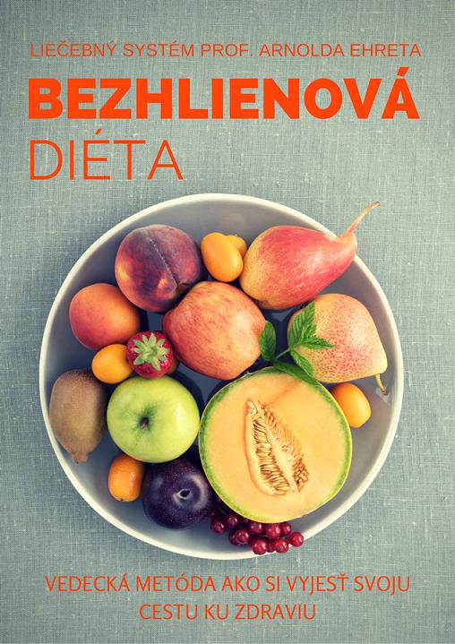 Bezhlienová diéta - Vedecká metóda ako si vyjesť svoju cestu ku zdraviu
