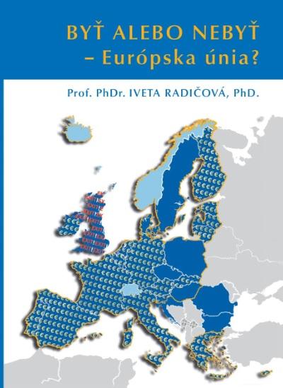 Byť alebo nebyť - Európska únia?