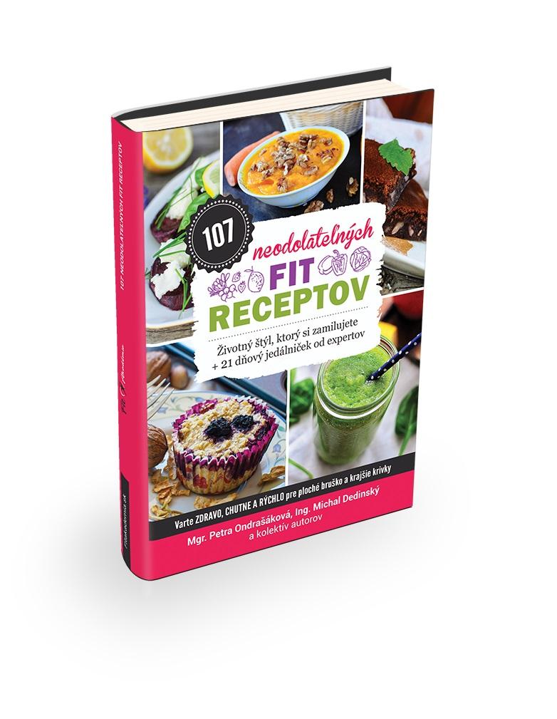 107 neodolateľných fit receptov - Životný štýl, ktorý si zamilujete + 21 dňový jedálniček od expertov