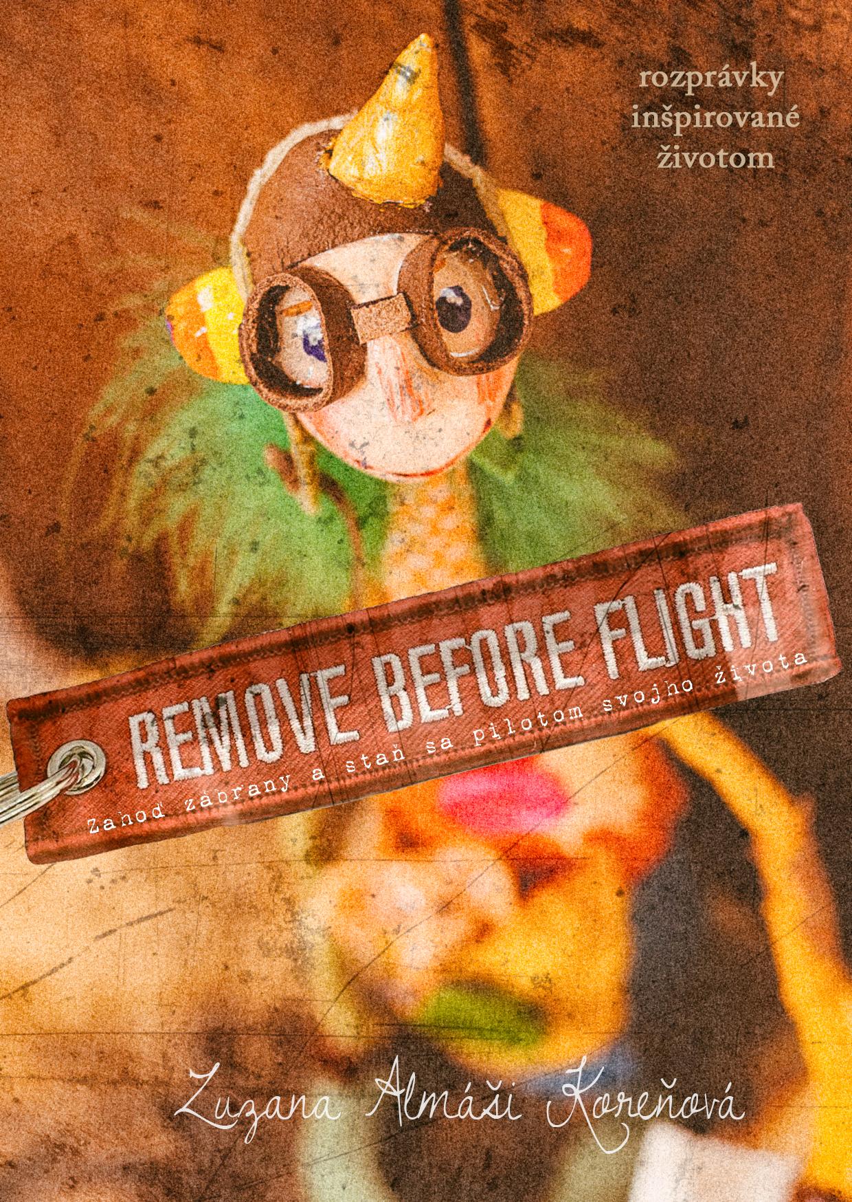 Remove before flight - Zahoď zábrany a staň sa pilotom svojho života