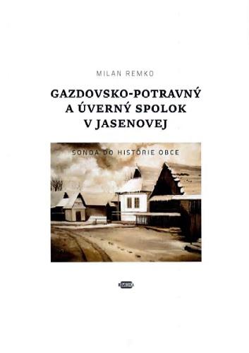 Gazdovsko-potravný a úverný spolok v Jasenovej - Sonda do histórie obce